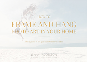 HOW TO FRAME AND HANG PHOTO ART IN YOUR HOME - A nifty guide by JENNY JACOBSSON