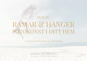 HUR DU RAMAR OCH HÄNGER FOTOKONST I DITT HEM - En fiffig guide från JENNY JACOBSSON